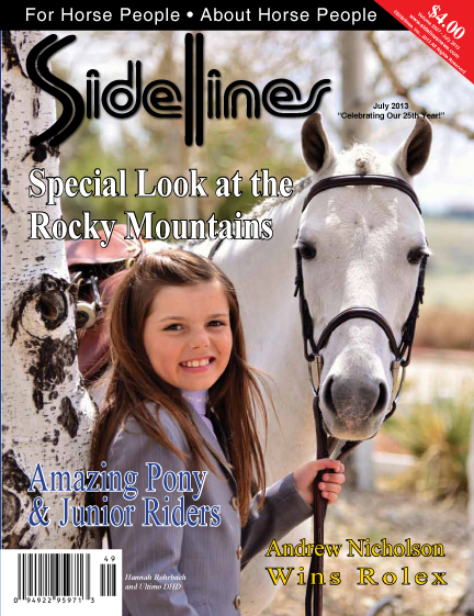 On the Cover: Colorado Pony Rider Hannah Rohrbach, of Wellsbridge Farm in Parker, Colorado, with her pony Ultimo DHD owned by NTM Enterprises at the Colorado Horse Park. Photo by Kathleen Bryan/ www.yourhorses.ifp3.com