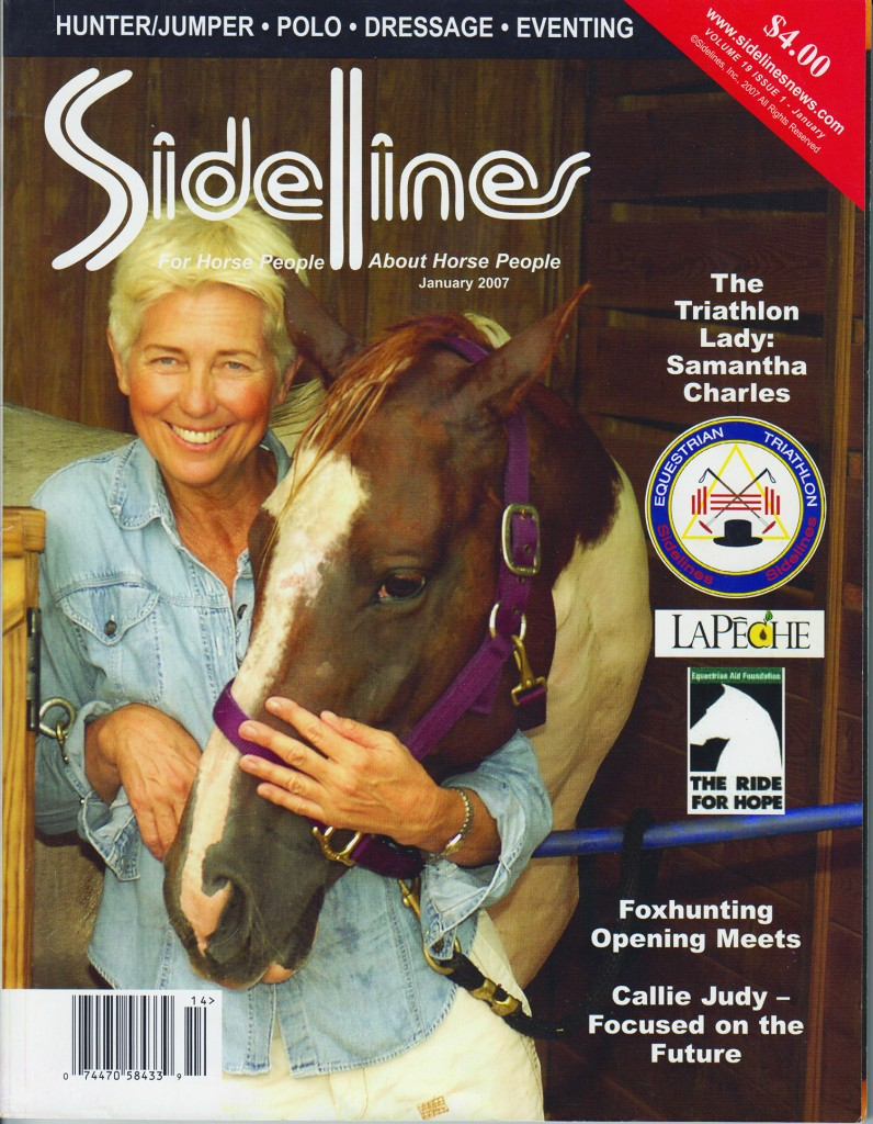 Samantha appeared on the 2007 cover of Sidelines with her beloved polo pony Katchina.